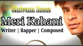Meri Kahani | Latest Hindi Rap Music | Shivam Raaz | By - Third Angle Multimedia Studio |