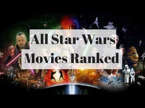Every Star Wars Movie Ranked (Through The Last Jedi)