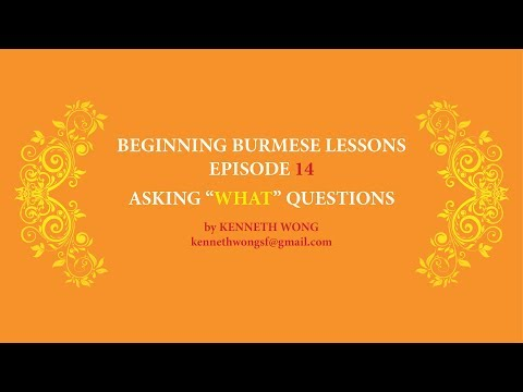 Beginning Burmese - Asking What Questions