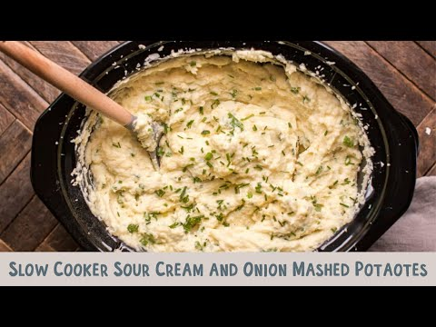 Slow Cooker Sour Cream and Onion Mashed Potatoes
