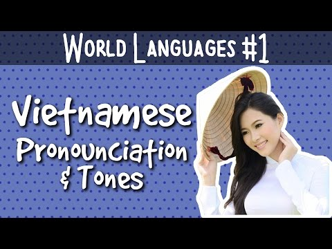 The Vietnamese Language - Pronunciation & Tones (World Languages #1)