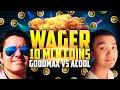 WAGER MATCH | GOODMAX VS. ACOOL
