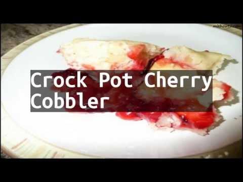 Recipe Crock Pot Cherry Cobbler