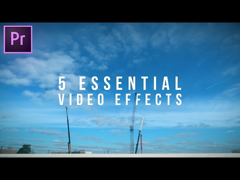 5 Essential Video Effects every editor should know! (Adobe Premiere Pro CC Tutorial)