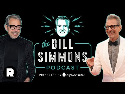 The 2018 Masters and Jeff Goldblum Reminisces on His Career   The Bill Simmons Podcast (Ep. 348)