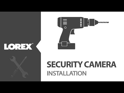 How-To Set Up Lorex Security Camera - CCTV Installation Tutorial