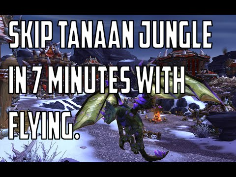 WoD: Skip Tanaan Jungle Intro in 7 Minutes With Flying | Guide