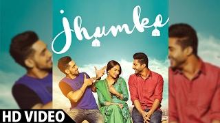 JHUMKE - Jassi Gill | Babbal Rai | Nimrat Khaira (Full Video) | Sargi | Latest Punjabi Song 2017