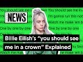 """Billie Eilish's """"you should see me in a crown"""" Explained 