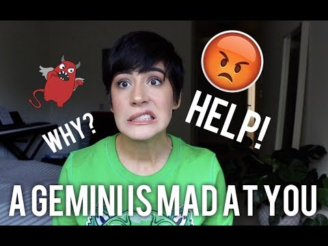 So A Gemini Is MAD At You... (Astrology)