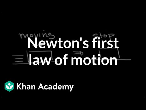 Newton's first law of motion | Forces and Newton's laws of motion | Physics | Khan Academy