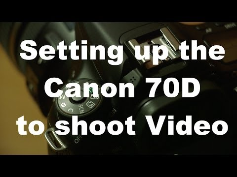 Setting up the Canon 70D to shoot video
