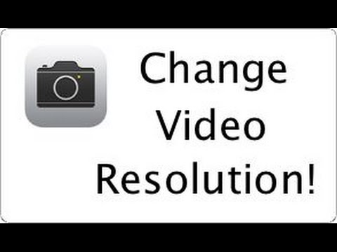 How to Change iPhone Video Resolution in iOS 9