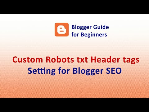 Blogger SEO - Custom Robots txt Header tags Setting for Blogger/BlogSpot