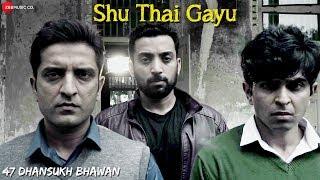 Shu Thai Gayu | Full Video | 47 Dhansukh Bhawan | Gaurav Paswala | Naiteek Ravval | Gallops Tallkies