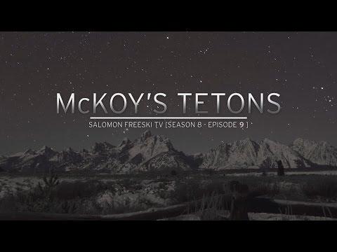 McKoy's Tetons - Salomon Freeski TV S8 E09