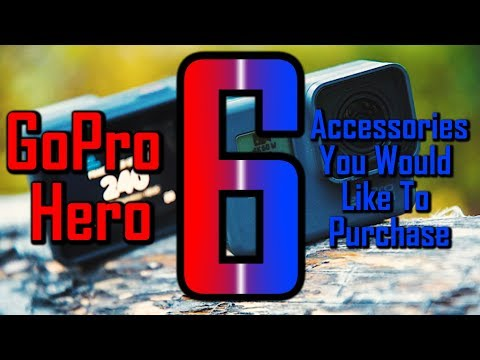 6 Must Have Accessories For The GoPro Hero 6!