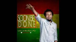 SOON BE DONE  - WILLY BUSY LAD (Official Audio)