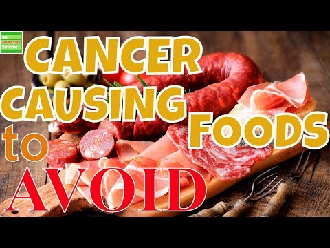 CANCER CAUSING  FOODS  in Your Diet To AVOID