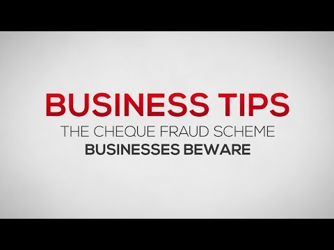 The Cheque Fraud Scheme - Businesses Beware