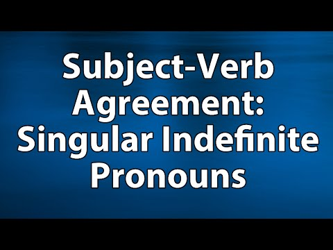 Subject-Verb Agreement: Using Correct Number with Singular Indefinite Pronouns