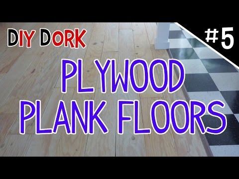DIY Low Budget Plywood Plank Floors - Part 5 of 5
