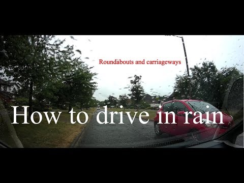How to drive in the rain.   Roundabouts and dual carriageways