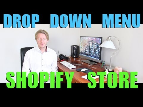 How to Create a Drop Down Menu in Shopify 2018