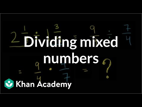 Dividing mixed numbers   Fractions   Pre-Algebra   Khan Academy