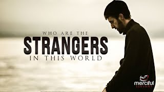 WHO ARE STRANGERS IN THE WORLD TODAY?