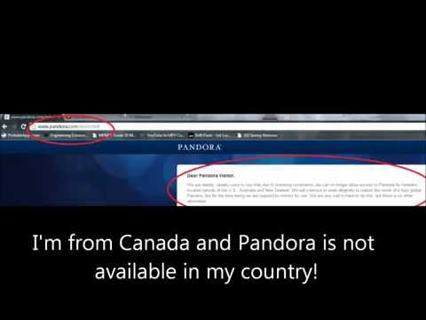 How to access sites not available in your country! (Pandora-Canada)