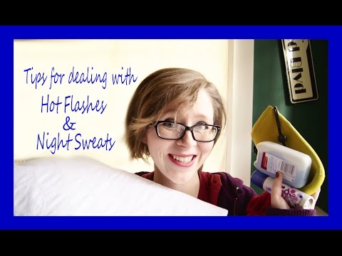 Tips for dealing with Hot Flashes & Night Sweats!