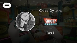 Shooty Fruity | VR Playthrough - Part 5 | Oculus Rift Stream with Chloe Dykstra