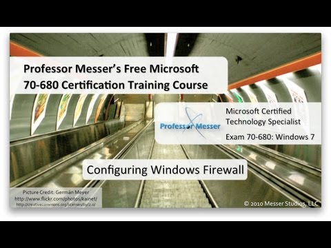 Configuring Windows 7 Firewall - Microsoft 70-680: 4.5