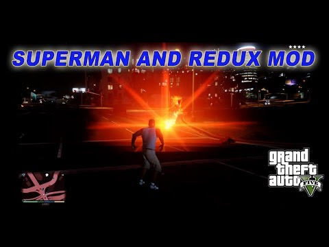 Why I Love GTA on PC: MODS!!! - Part 2 - Superman and GTA 5 REDUX Mod
