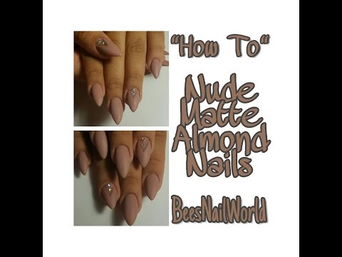 How To Do Matte Nude Almond Shaped Gel Nails At Home Start To Finish