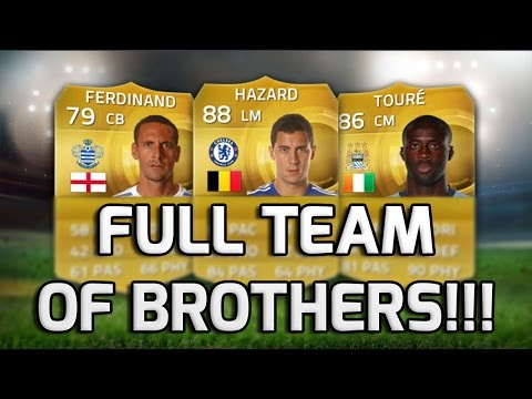 FIFA 15 - FULL TEAM OF BROTHERS!!! - A Squad Made ENTIRELY Of Brothers On Fifa 15