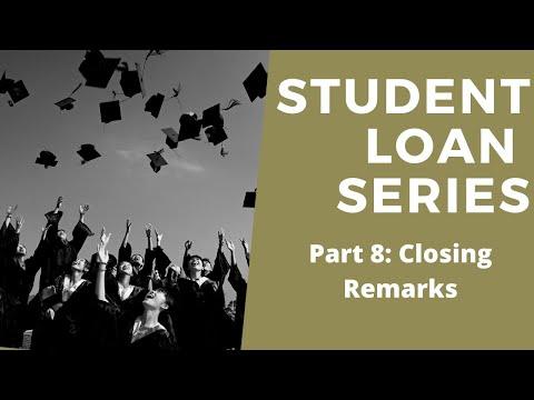 Student Loan Debt - Closing Remarks (Part 8)