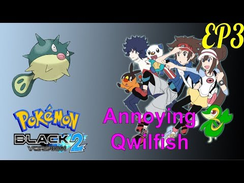 Annoying Qwilfish!! - Pokémon Black 2 Extreme Randomizer Race Nuzlocke W/Dizzle Ep 3