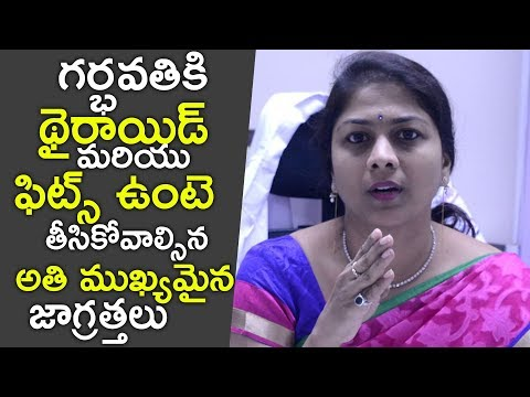 What Pregnancy Ladies Should Do if They have Thyroid and Fits Problems | Dr ShilpiReddy Amazing Tips