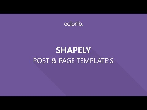 How to Use Post & Page Templates for Shapely WordPress theme