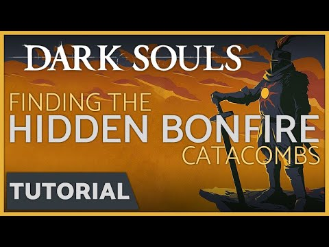 Dark Souls: Hidden Bonfire in the Catacombs