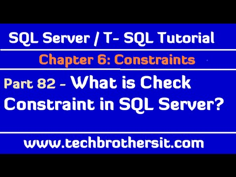 What is Check Constraint in SQL Server - SQL Server / TSQL Tutorial Part 82