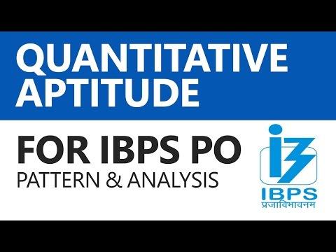 Quantitative Aptitude for IBPS PO 2017: Pattern and Analysis [IBPS/SBI PO, Bank PO]