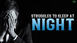 HE STRUGGLES TO SLEEP AT NIGHT - HEART TOUCHING STORY