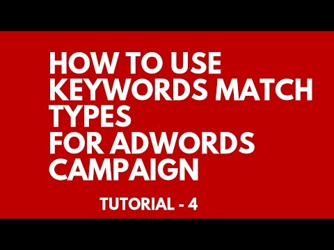How To Use keywords Match Types Guide For Adwords Campaign Tut. - 4