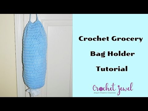 How to Crochet a Crochet Grocery Bag Holder Part I