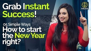 05 Simple ways to start the New Year 2018 right for success | Positive Thinking & Motivation Tips