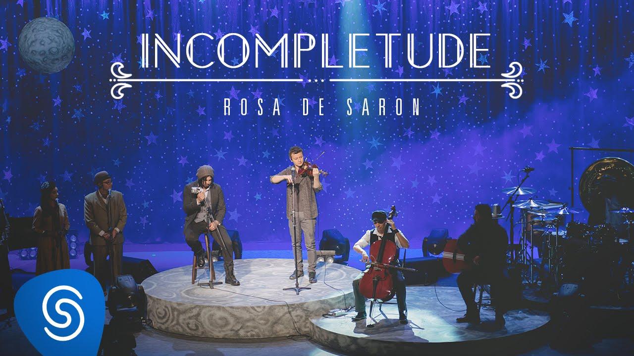 Rosa de Saron - Incompletude (Part. Lucas Lima | Acústico e Ao Vivo 2/3)