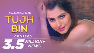 Tujh Bin - Bharatt-Saurabh | New Hindi Love Song 2018